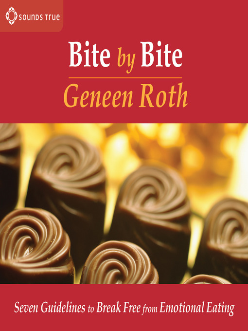 Title details for Bite by Bite by Geneen Roth - Available