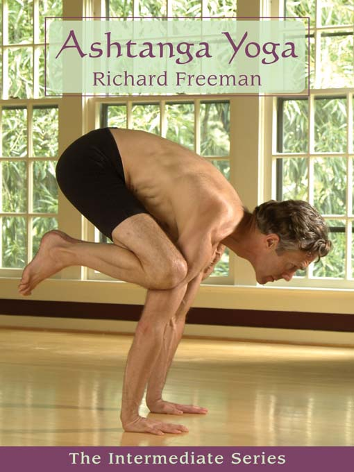 Title details for Ashtanga Yoga: The Intermediate Series by Richard Freeman - Available
