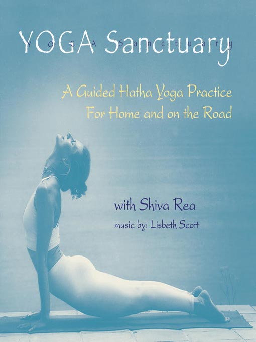Title details for Yoga Sanctuary by Shiva Rea - Available