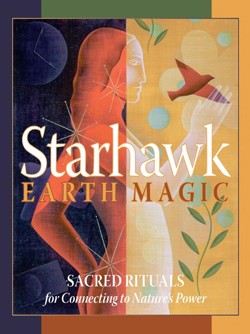 Title details for Earth Magic by Starhawk - Available