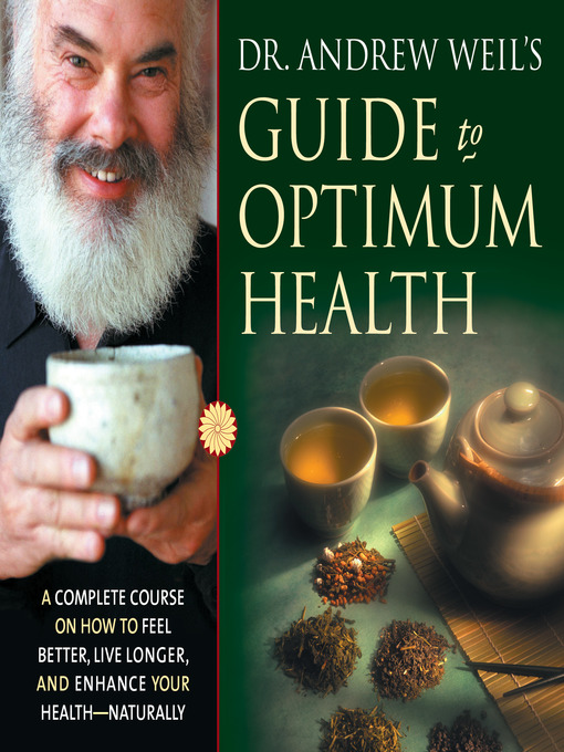 Title details for Dr. Andrew Weil's Guide to Optimum Health by Andrew Weil - Wait list