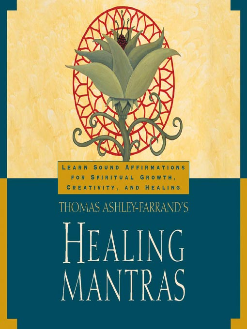 Healing mantras : Learn Sound Affirmations for Spiritual Growth, Creativity, and Healing