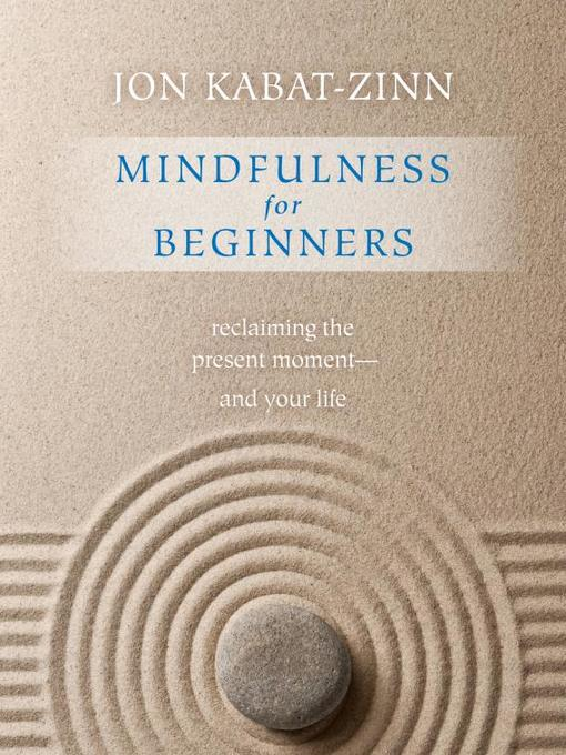 Title details for Mindfulness for Beginners by Jon Kabat-Zinn - Wait list