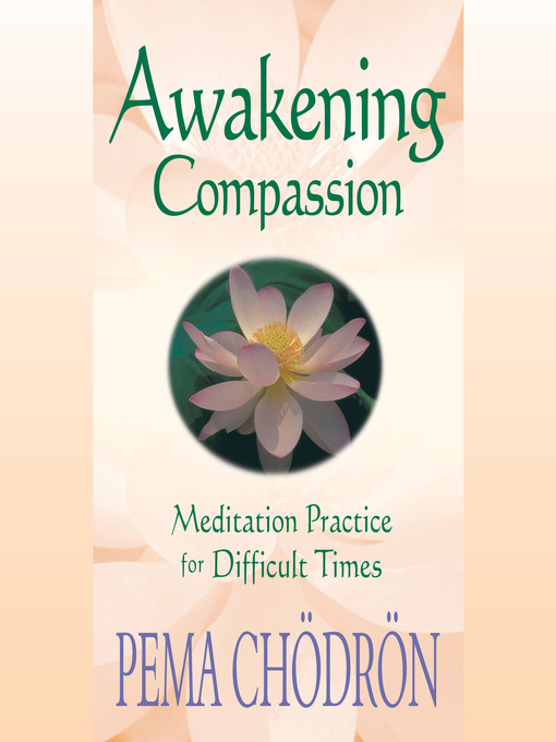 Title details for Awakening Compassion by Pema Chödrön - Wait list