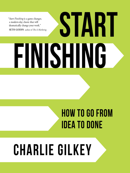Title details for Start Finishing by Charlie Gilkey - Available