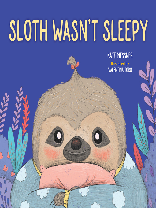 Title details for Sloth Wasn't Sleepy by Kate Messner - Available