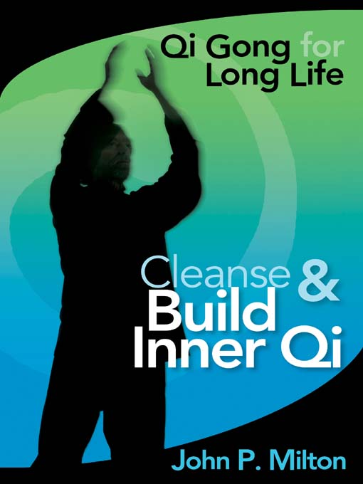Title details for Cleanse and Build Inner Qi by John P. Milton - Available