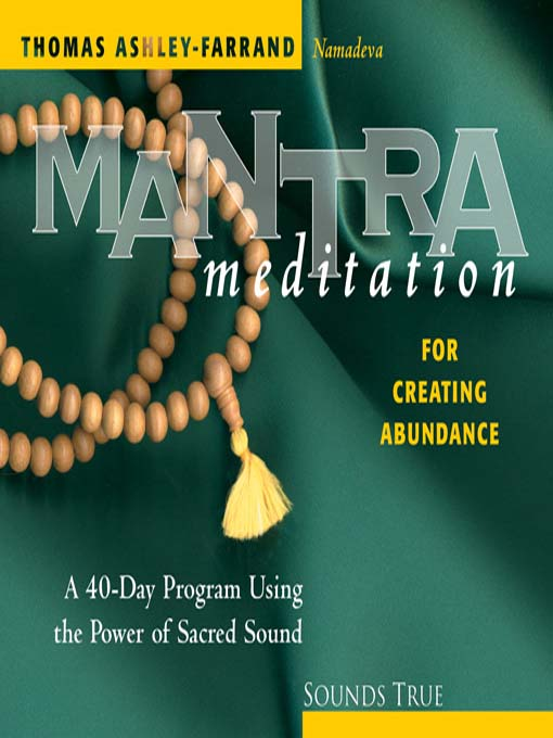 Title details for Mantra Meditation for Creating Abundance by Thomas Ashley-Farrand - Available