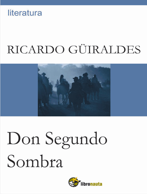 Title details for Don Segundo Sombra by Ricardo Güiraldes - Available