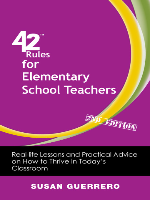 Title details for 42 Rules for Elementary School Teachers by Susan Guerrero - Available