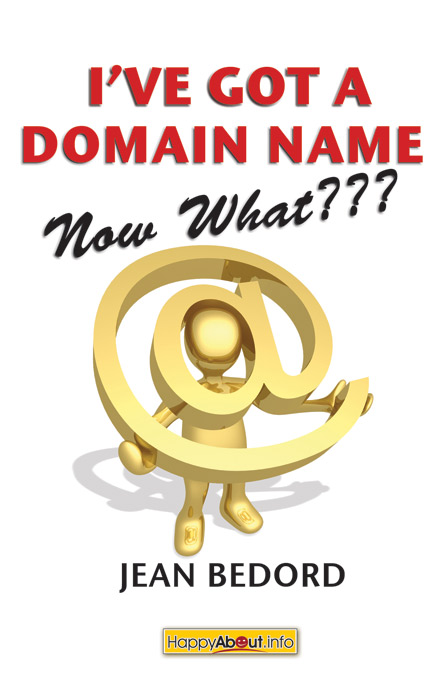 Title details for I've Got a Domain Name--Now What??? by Jean Bedord - Available