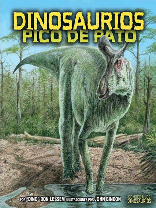 Title details for Dinosaurios pico de pato (Duck-Billed Dinosaurs) by Don Lessem - Available
