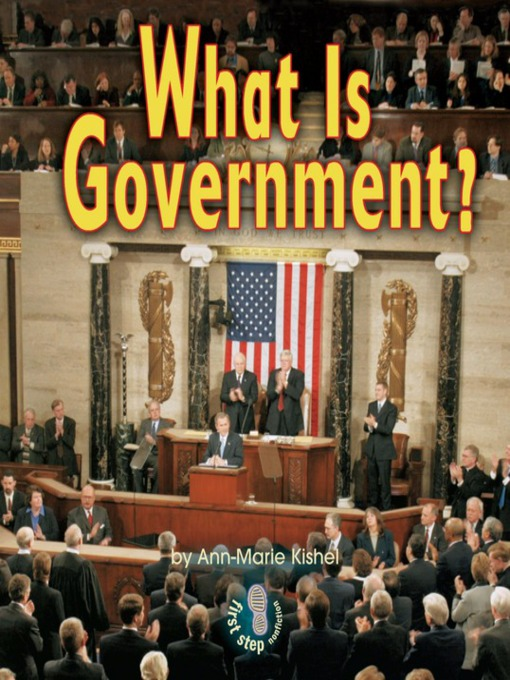 Title details for What Is Government? by Ann-Marie Kishel - Available