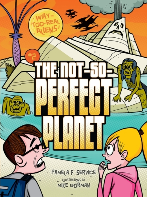 Title details for The Not-So-Perfect Planet by Pamela F. Service - Available