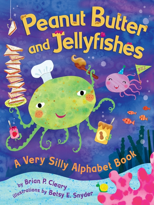 Title details for Peanut Butter and Jellyfishes by Brian P. Cleary - Available
