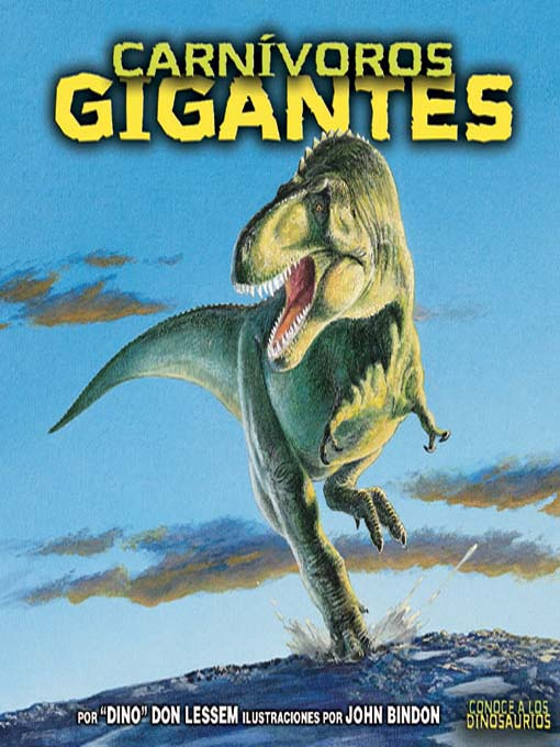 Title details for Carnívoros gigantes (Giant Meat-Eating Dinosaurs) by Don Lessem - Available