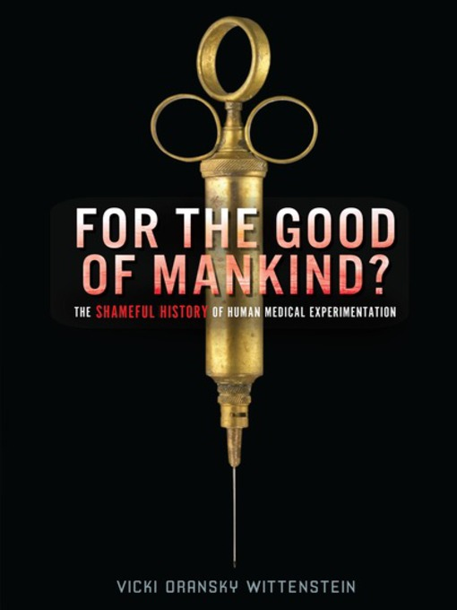 Title details for For the Good of Mankind? by Vicki Oransky Wittenstein - Available