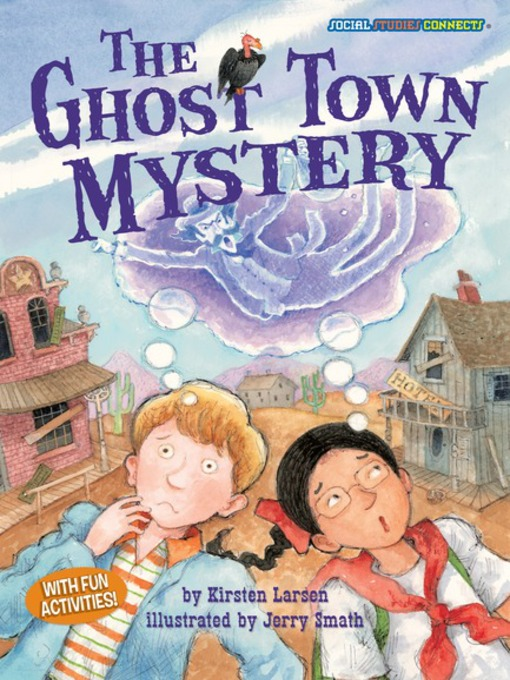 Title details for The Ghost Town Mystery by Kirsten Larsen - Available