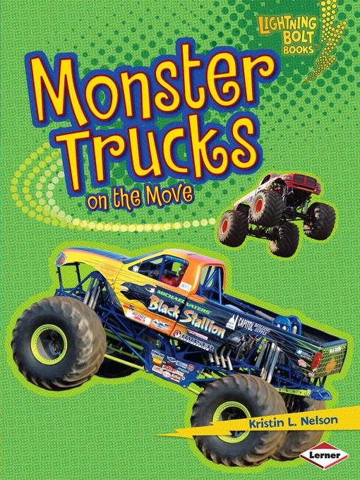 Title details for Monster Trucks on the Move by Kristin L. Nelson - Available