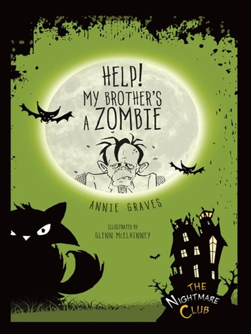 Title details for Help! My Brother's a Zombie by Annie Graves - Available