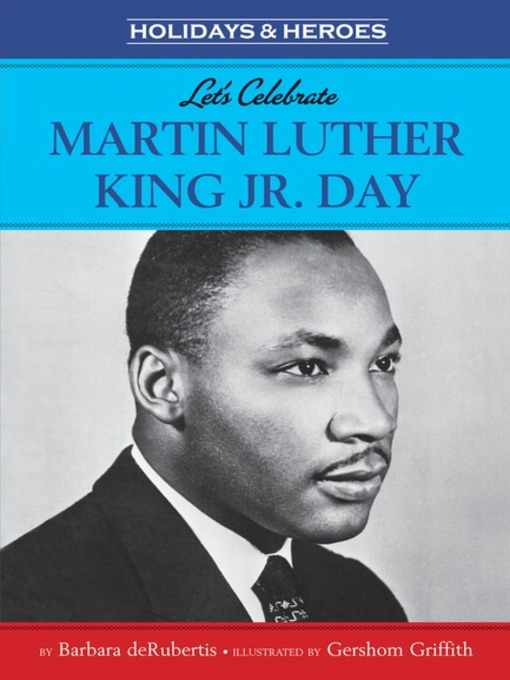 Title details for Let's Celebrate Martin Luther King, Jr. Day by Barbara deRubertis - Available