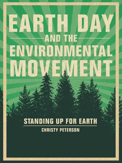 Title details for Earth Day and the Environmental Movement by Christy Peterson - Available