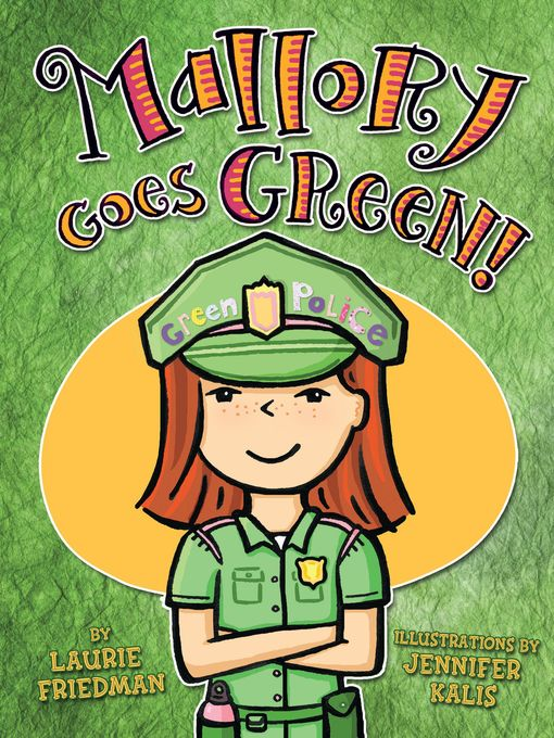 Title details for Mallory Goes Green! by Laurie Friedman - Available