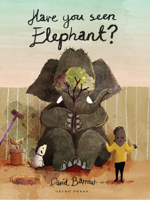 Title details for Have You Seen Elephant? by David Barrow - Available