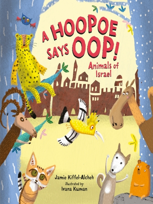 Title details for A Hoopoe Says Oop! by Jamie Kiffel-Alcheh - Available