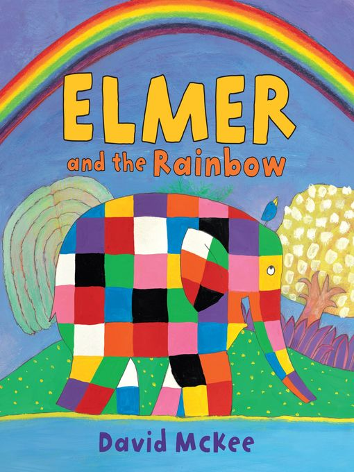 Title details for Elmer and the Rainbow by David McKee - Available