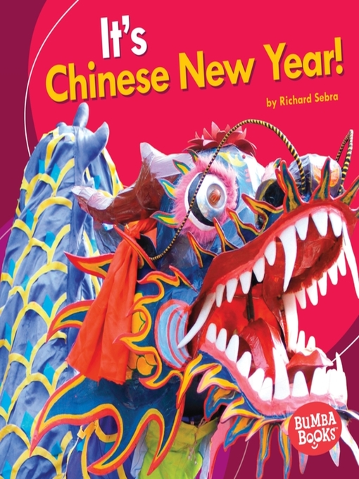 Title details for It's Chinese New Year! by Richard Sebra - Available