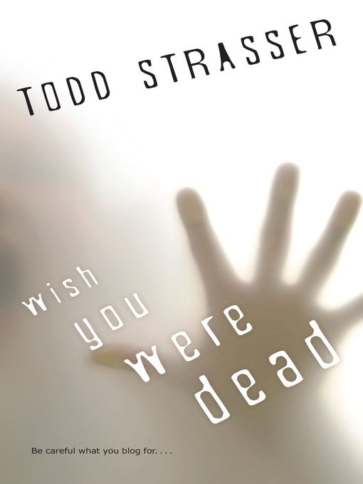Title details for Wish You Were Dead by Todd Strasser - Wait list