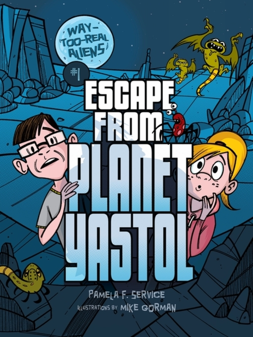 Title details for Escape from Planet Yastol by Pamela F. Service - Available