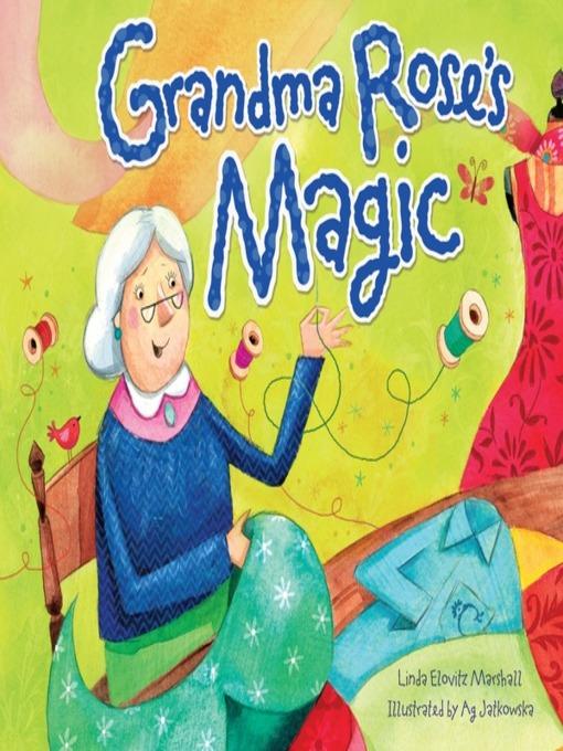 Title details for Grandma Rose's Magic by Linda Elovitz Marshall - Available