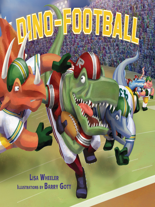 Title details for Dino-Football by Lisa Wheeler - Available