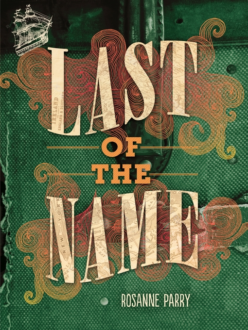 Title details for Last of the Name by Rosanne Parry - Available
