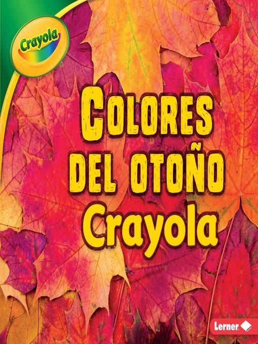 Colores del otoño Crayola ® (Crayola ® Fall Colors) - OK Virtual ...