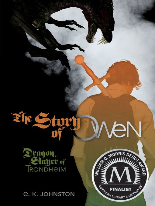 Title details for The Story of Owen by E. K. Johnston - Available