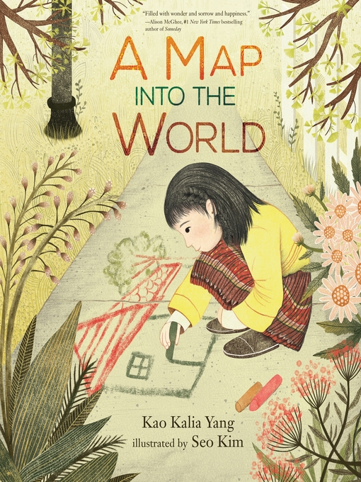 Title details for A Map into the World by Kao Kalia Yang - Wait list