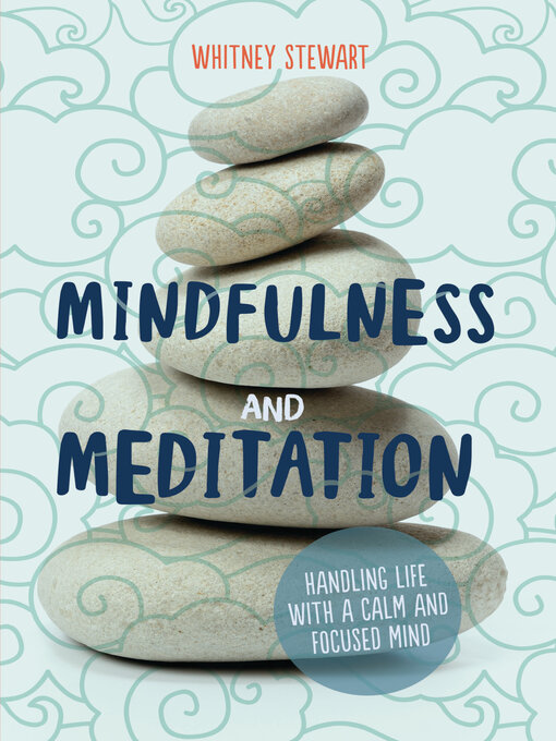 Title details for Mindfulness and Meditation by Whitney Stewart - Wait list