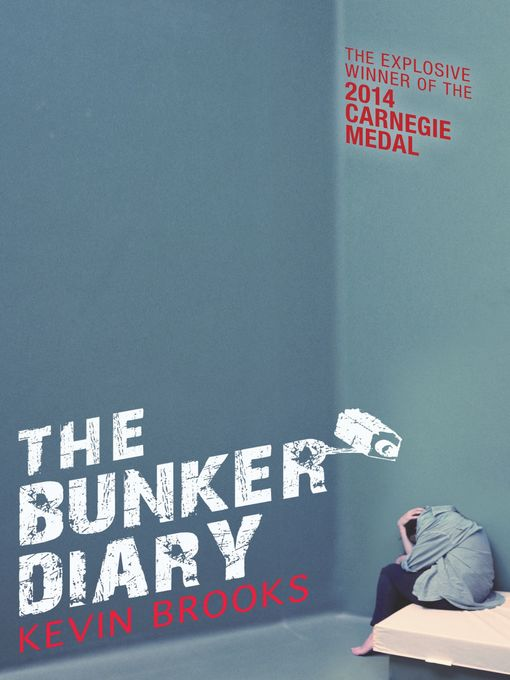 Title details for The Bunker Diary by Kevin Brooks - Available