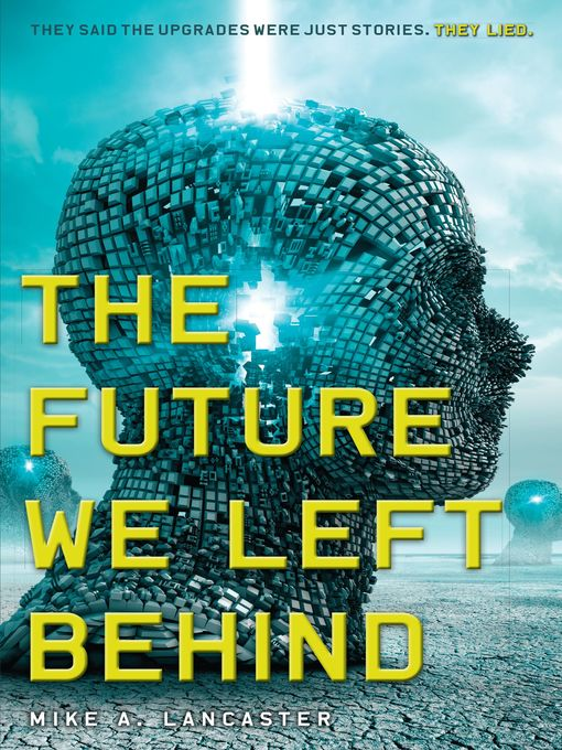 Title details for The Future We Left Behind by Mike A. Lancaster - Available