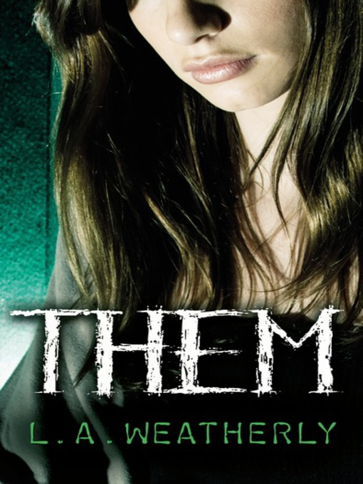 Title details for Them by L. A. Weatherly - Available