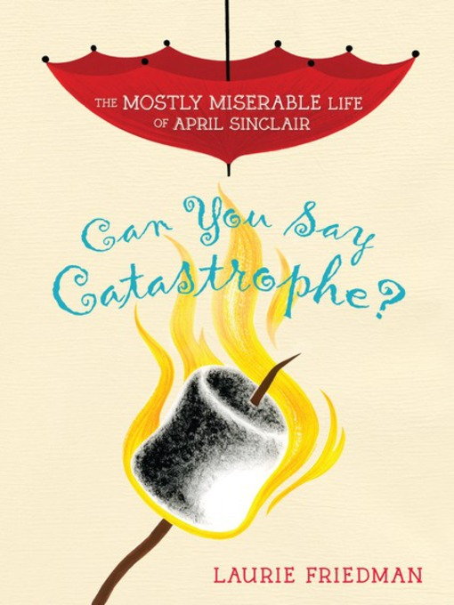 Title details for #1 Can You Say Catastrophe? by Laurie Friedman - Available