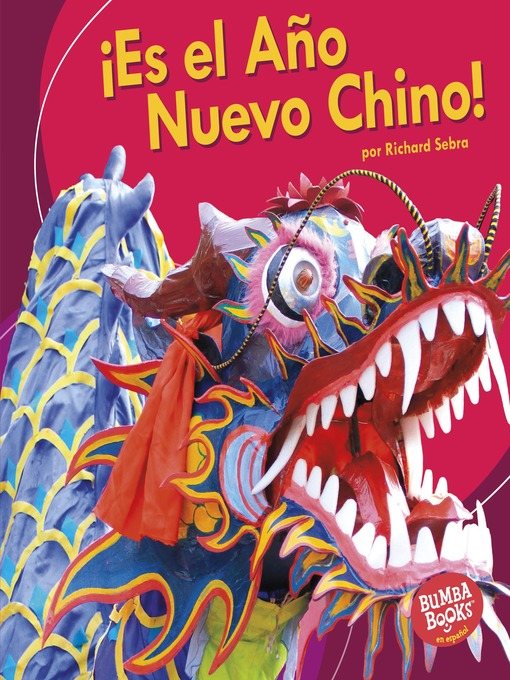 Title details for ¡Es el Año Nuevo Chino! (It's Chinese New Year!) by Richard Sebra - Available