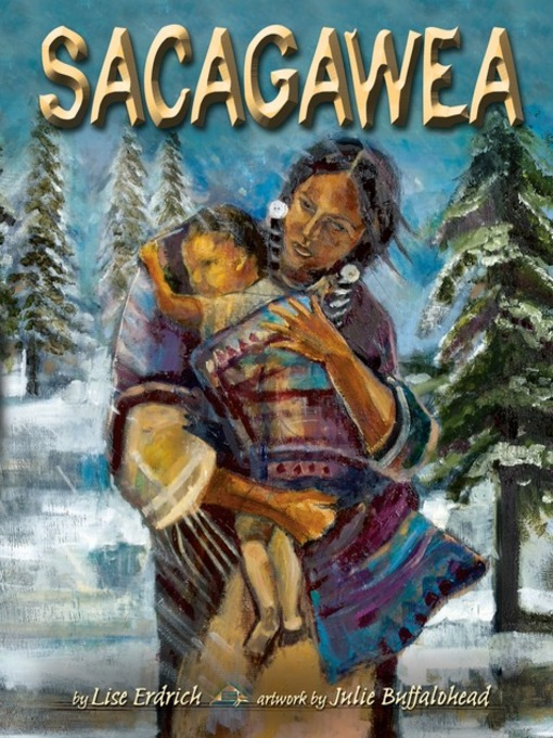 Title details for Sacagawea by Lise Erdrich - Available