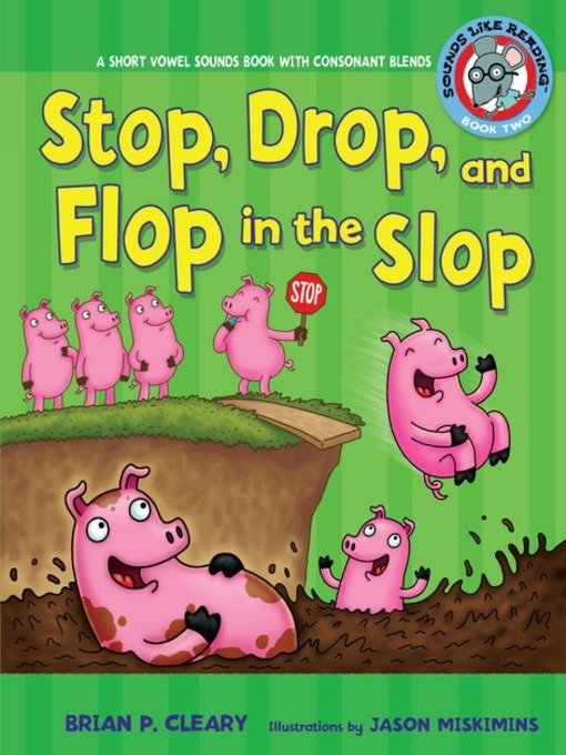 Title details for Stop, Drop, and Flop in the Slop by Brian P. Cleary - Available