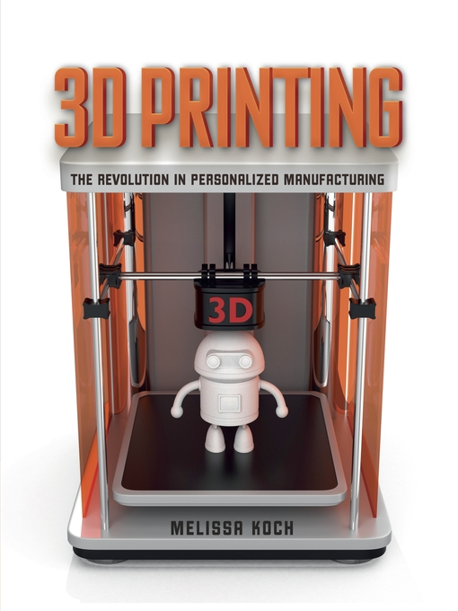Title details for 3D Printing by Melissa Koch - Available