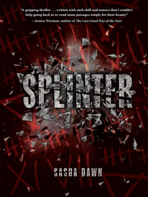 Title details for Splinter by Sasha Dawn - Available
