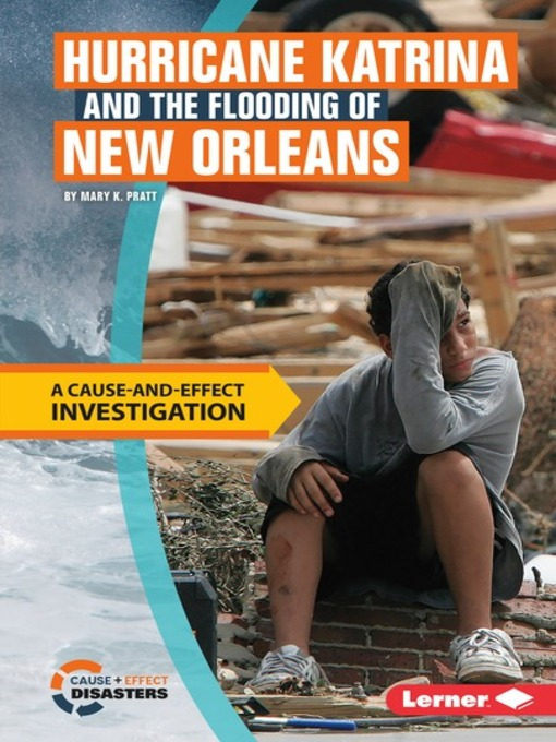 Title details for Hurricane Katrina and the Flooding of New Orleans by Mary K. Pratt - Available